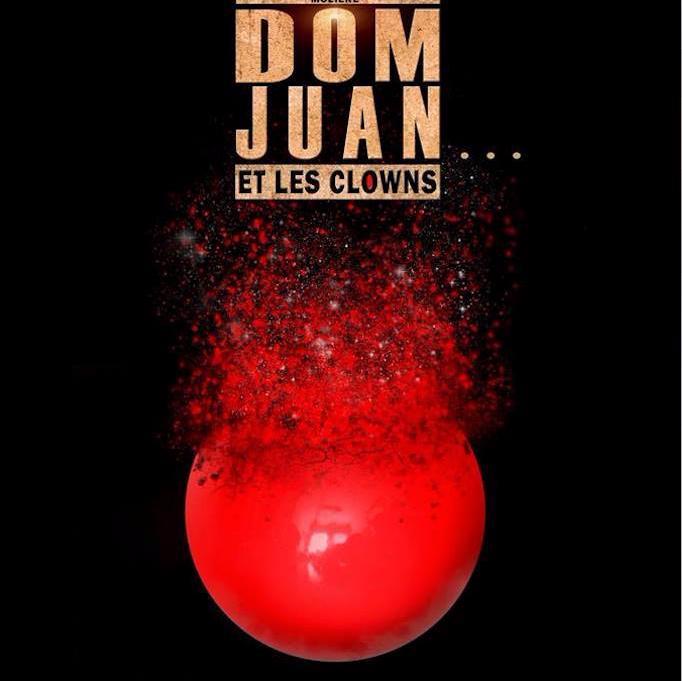 Dom Juan… et les clowns – AVIGNON OFF2017
